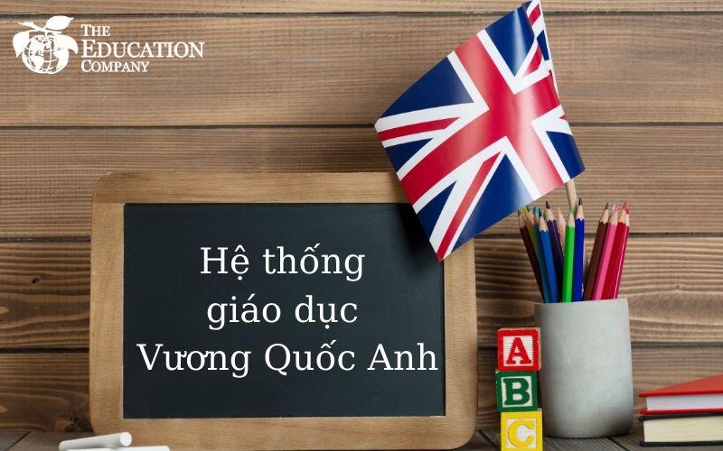 Hệ thống giáo dục tại Vương Quốc Anh